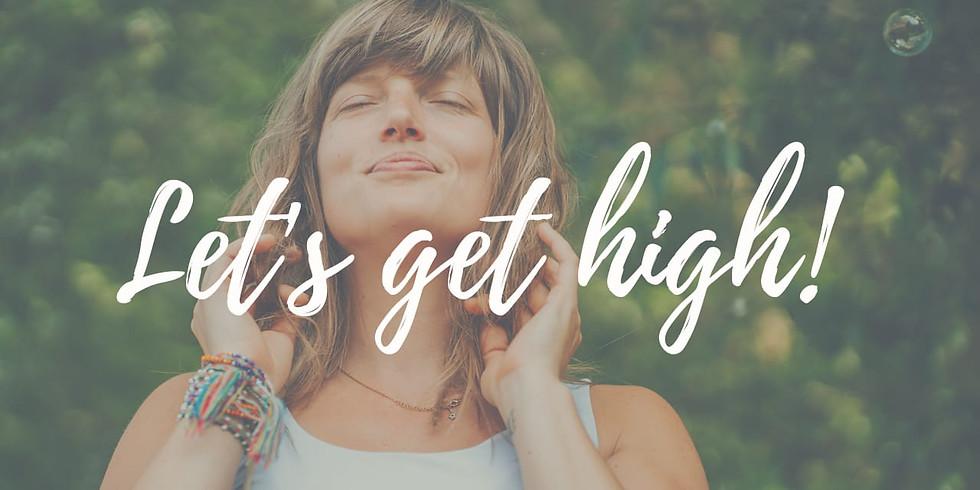 Let's get high! (150 Minuten)