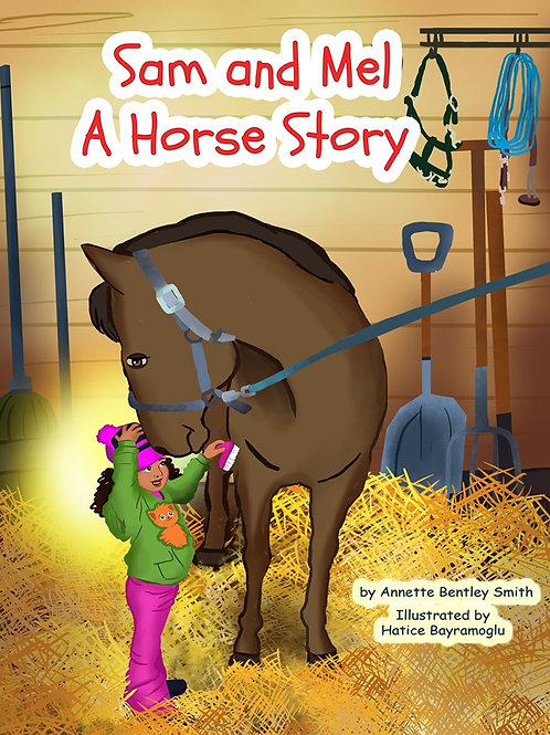 Sam and Mel; A Horse Story