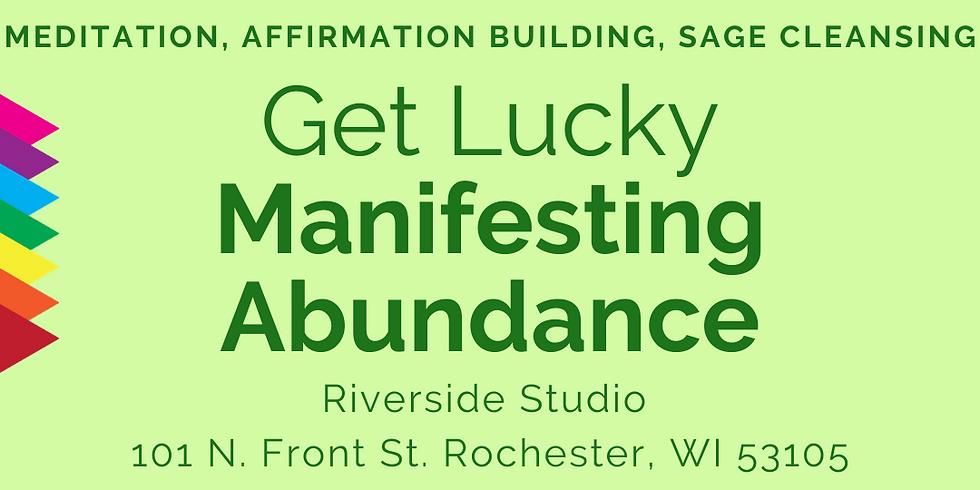 Get Lucky Manifesting Abundance