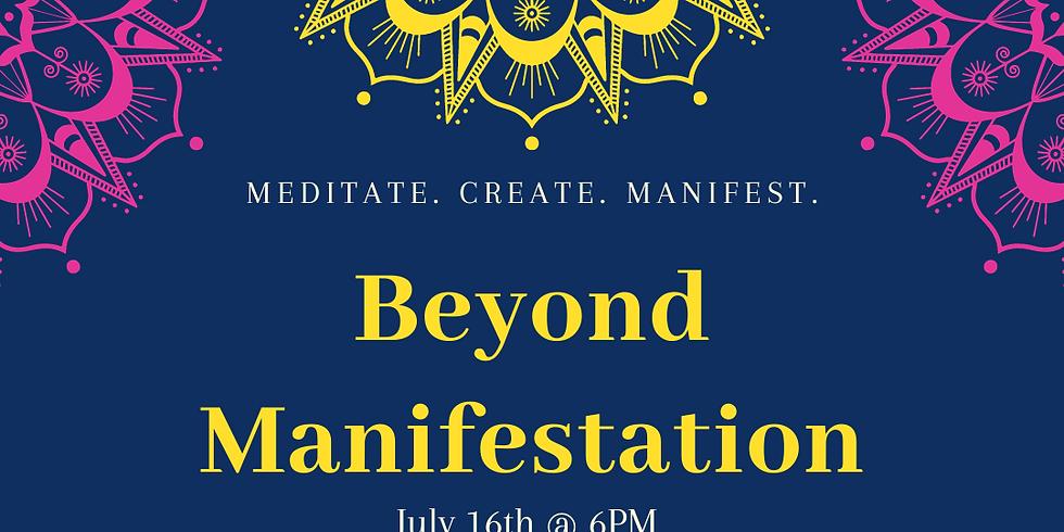 Beyond Manifestation Workshop
