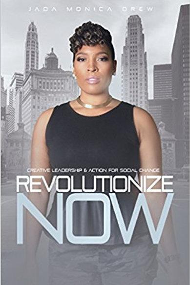 Revolutionize Now: Creative Leadership & Action for Social Change
