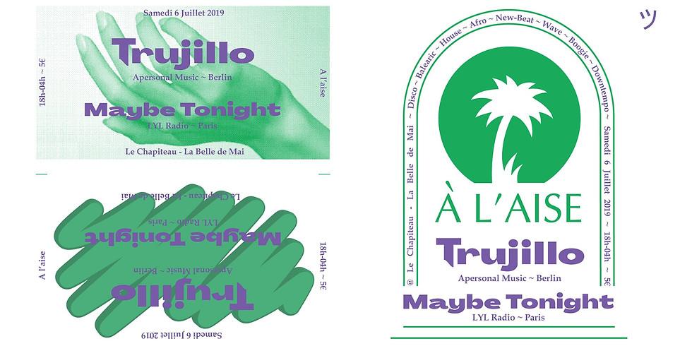 À l'aise ~ Trujillo & Maybe Tonight