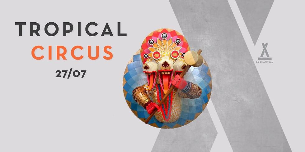 Tropical Circus - Techno & Show Fire Performers avec Lab'Elles