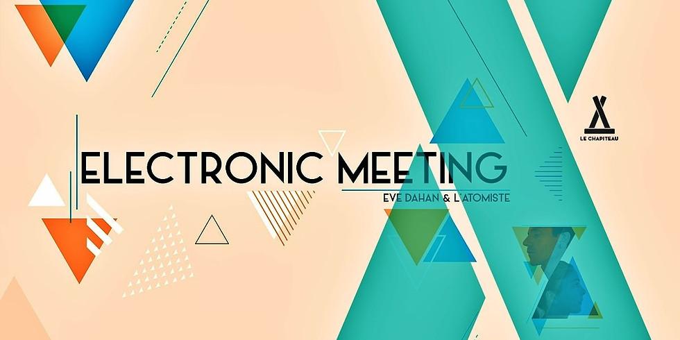 Electronic Meeting : Eve Dahan & L'Atomiste