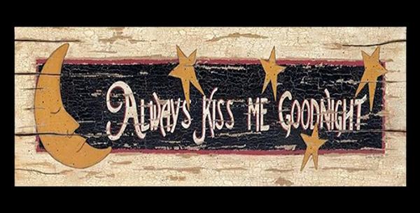 Always Kiss Me Good - 20421