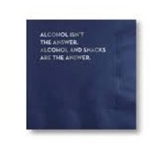 Alcohol Isn't the Answer. Alcohol and Snacks are the Answer Cocktail Napkins