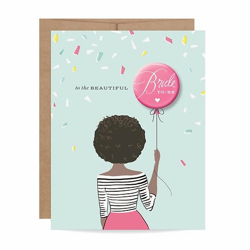 Beautiful Bride to Be Greeting Card and Pin
