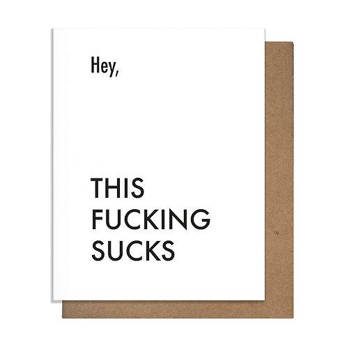 Hey This Fucking Sucks Greeting Card