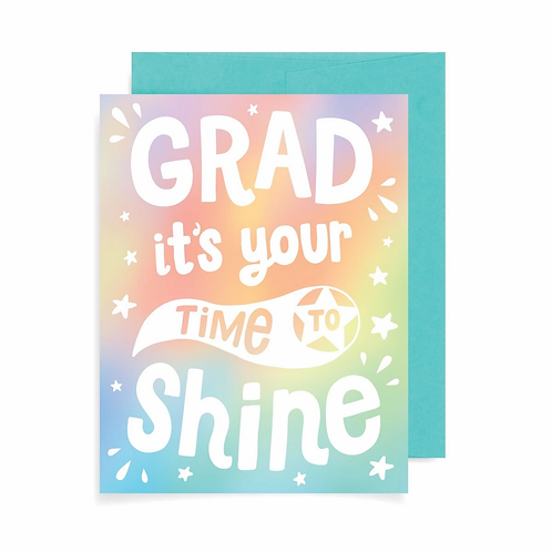 Grad It's Your Time to Shine Greeting Card