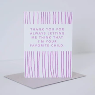 Thank You For Always Letting Me Think Favorite Child Greeting Card