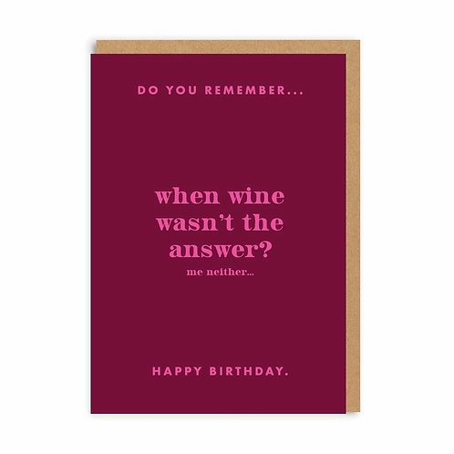 When Wine Wasn't the Answer Greeting Card