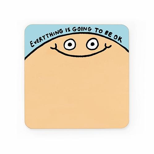 Everything Will Be Okay Coaster