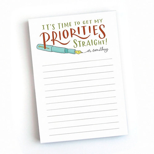 Its Time To Get MY Priorities Straight! Notepad