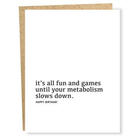 It's All Fun And Games, Until Your Metabolism Slows Greeting Card