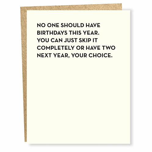 No One Should Have Birthdays Greeting Card