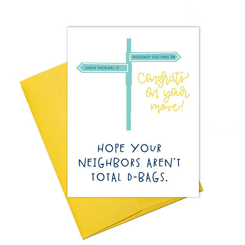 Hope Your Neighbors Aren't Total D-Bags Greeting Card