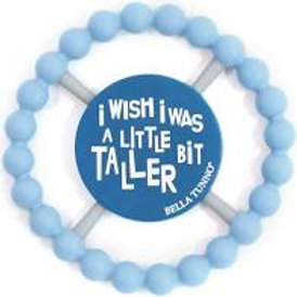I Wish I Was A Little Taller Happy Teether