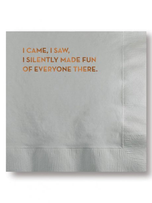 I Came. I Saw. I Silently Made Fun of Everyone Cocktail Napkins