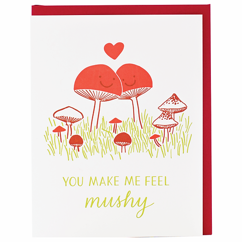 You Make Me Feel Mushy Greeting Card