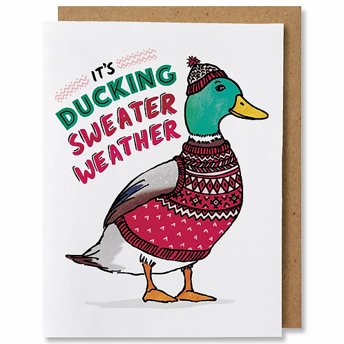 It's Ducking Sweater Weather Greeting Card