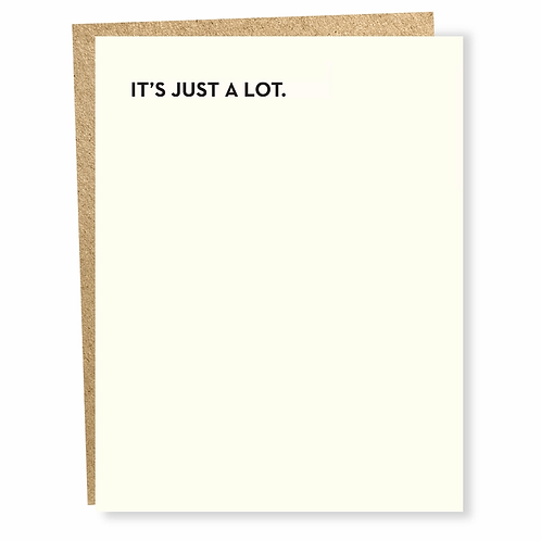 It's Just A Lot Greeting Card