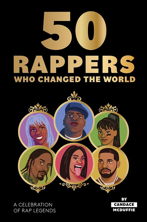 50 Rappers Who Changed the World Hardcover Book