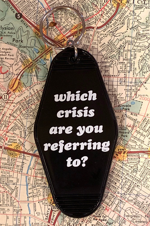 Which Crisis Are You Referring To? Key Tag