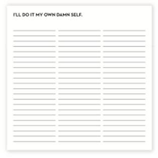 I'll Do It My Own Damn Self Notepad