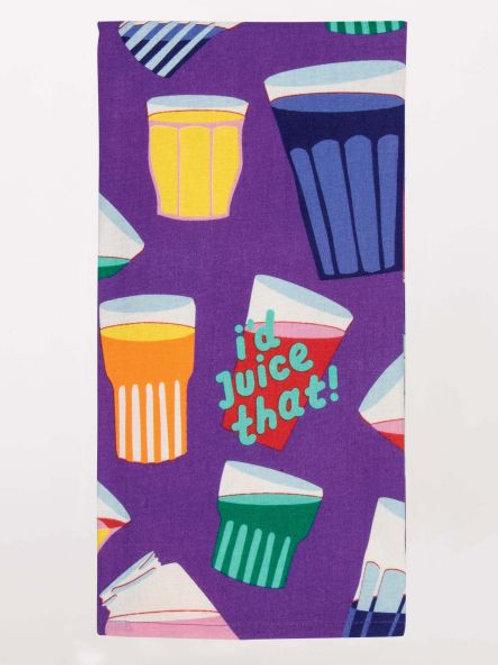 I'd Juice That Dishtowel