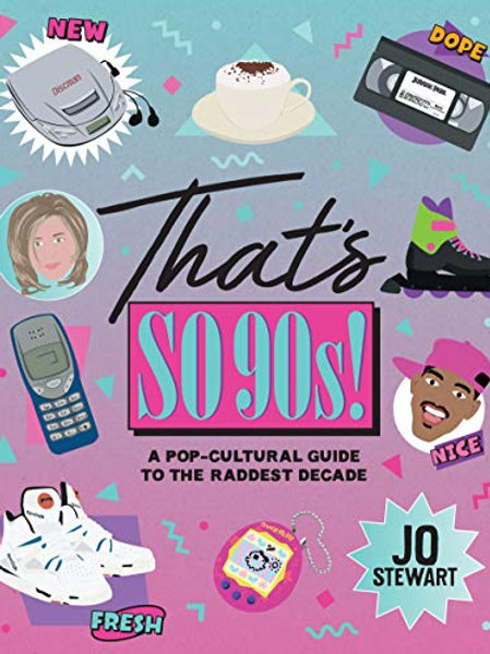 That's so 90's A Pop Culture Guide