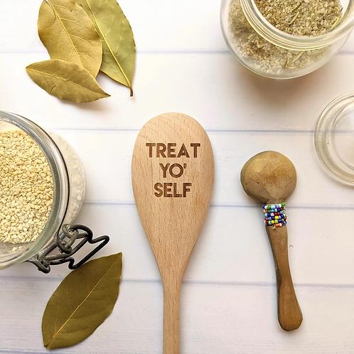 Treat Yo' Self Wooden Spoon
