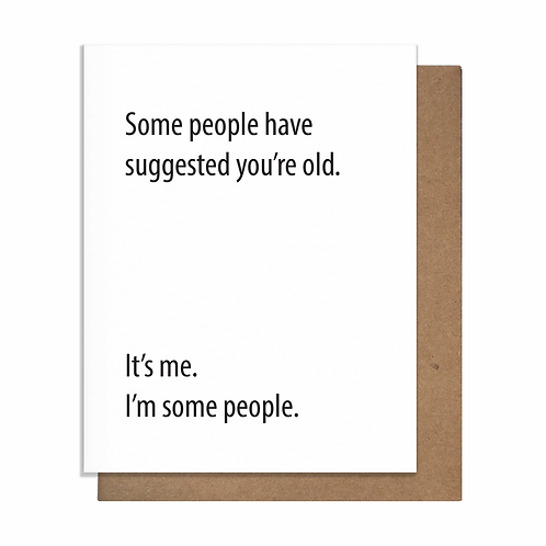 Some People Have Suggested Greeting Card