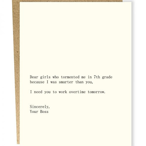 Dear Girls Who Tormented Me Greeting Card