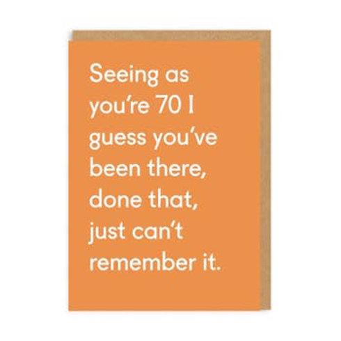 Seeing As You're 70, Been There, Done That Greeting Card