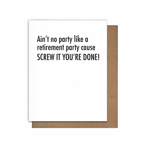 Ain't No Party Like A Retirement Party Greeting Card