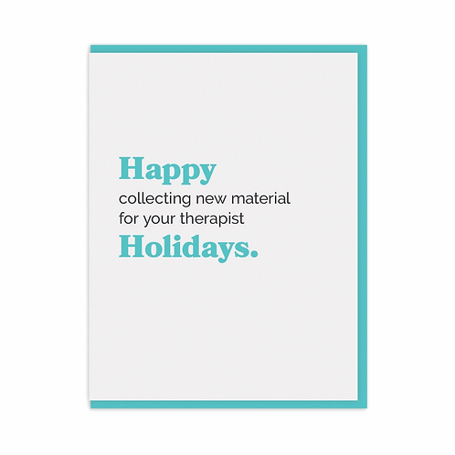 Collecting New Material For Your Therapist Greeting Card