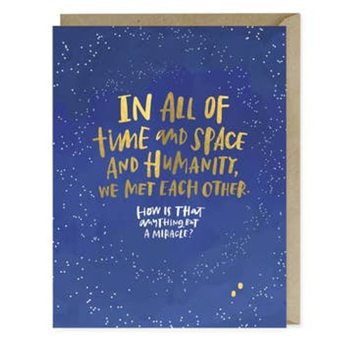 In All Of Time And Space Met Each Other Greeting Card