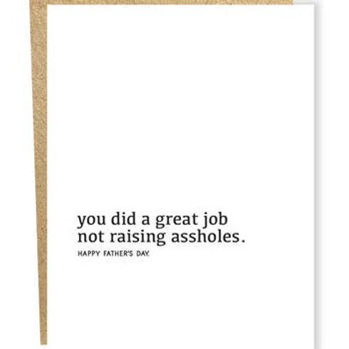 Great Job Not Raising Assholes Greeting Card