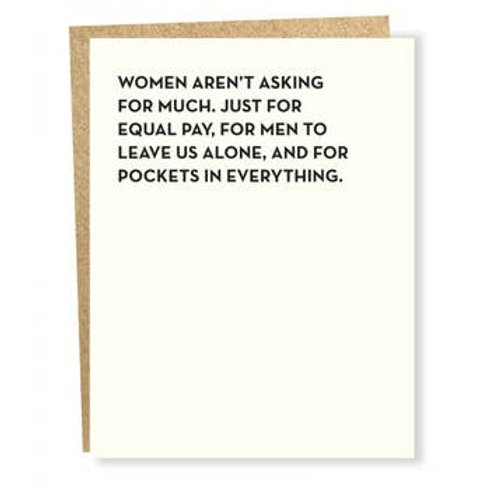 Women Aren't Asking For Much Greeting Card