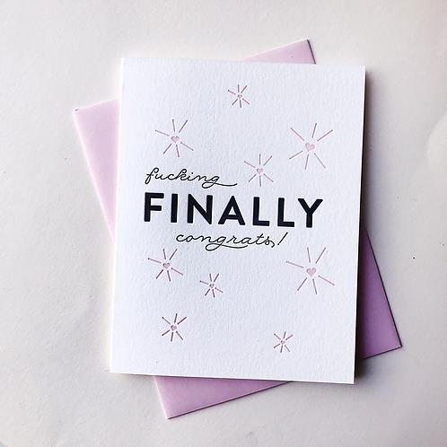 Fucking Finally Greeting Card