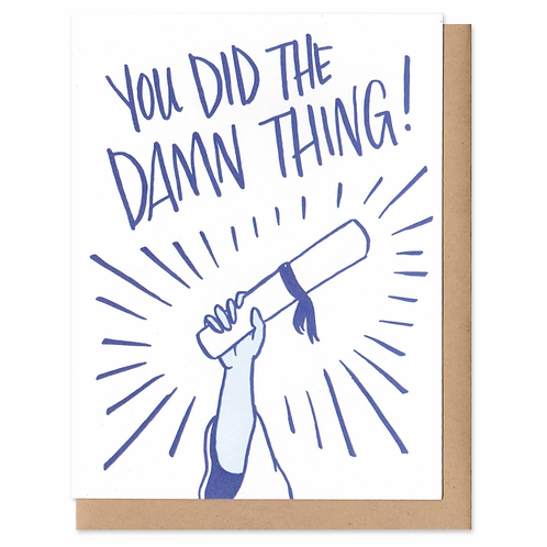 You Did the Damn Thing Greeting Card