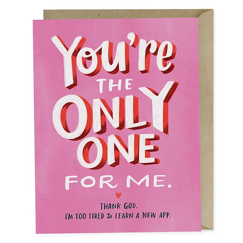 You're The Only One for Me Greeting Card