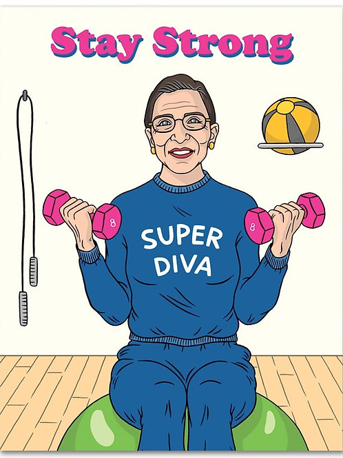 Stay Strong RBG Super Diva Greeting Card