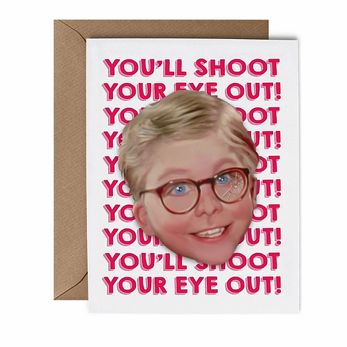 Shoot Your Eye Out Greeting Card
