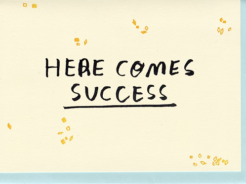 Here Comes Success Greeting Card
