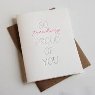 So Freaking Proud of You Greeting Card