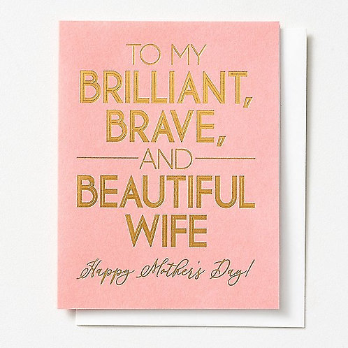 To My Brilliant, Brave and Beautiful Wife Greeting Card
