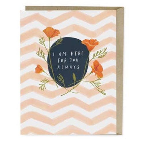 I Am Here for You Always Greeting Card