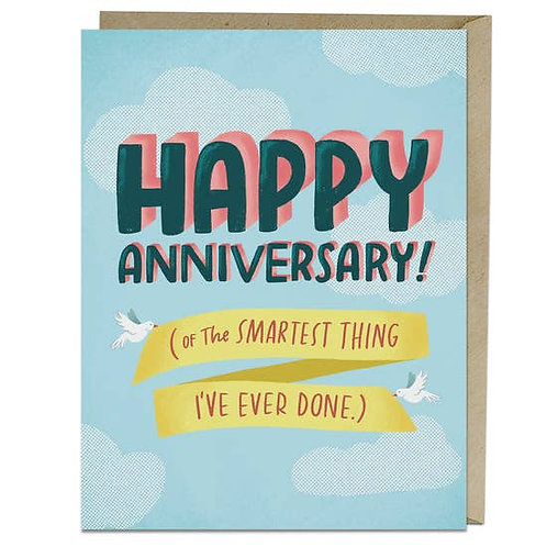 Happy Anniversary Smartest Thing Greeting Card