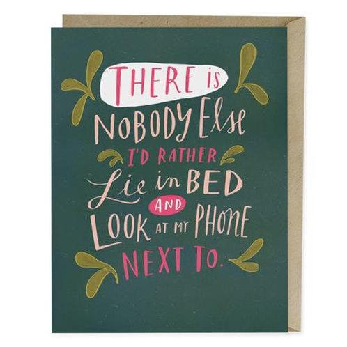Nobody Else I'd Rather Lie In Bed Greeting Card